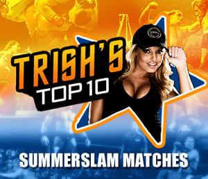 Trish's top 10 SummerSlam matches