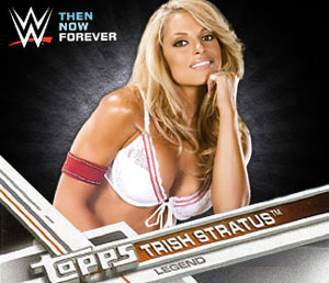 Topps WWE: Then, Now, Forever ... Stratusfaction!