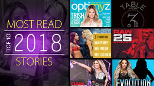 TrishStratus.com's top 10 most read stories of 2018