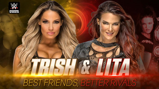 First look at upcoming 'Trish & Lita: Best Friends, Better Rivals' DVD