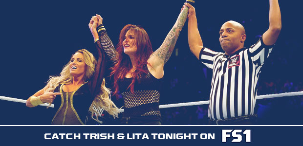 Catch Trish & Lita tonight on FS1
