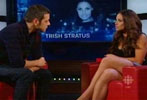 Trish Stratus on George Stroumboulopoulos Tonight
